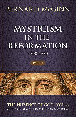 9780824522308: Mysticism in the Reformation (1500-1650) (The Presence of God)