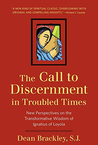 9780824522681: The Call to Discernment in Troubled Times: New Perspectives on the Transformative Wisdom of Ignatius of Loyola