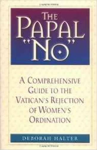 9780824522711: The Papal No: The Vatican's Refusal to Ordain Women