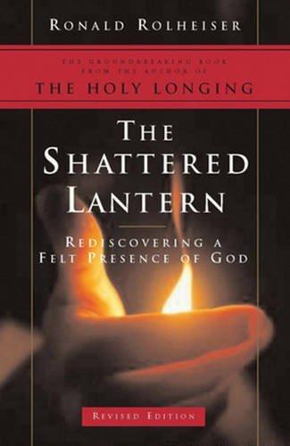 9780824522759: The Shattered Lantern: Rediscovering a Felt Presence of God