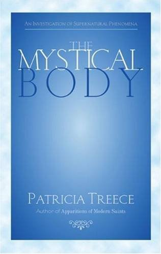 The Mystical Body: A Reflective Investigation of Supernatural and Spiritual Phenomena