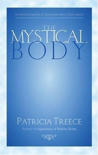 The Mystical Body : A Reflective Investigation of Supernatural and Spiritual Phenomena