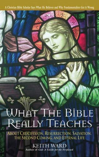 9780824523442: What the Bible Really Teaches Us: About Crucifixion, Resurrection, Salvation, the Second Coming, And Eternal Life