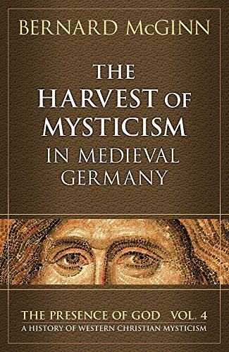9780824523459: The Harvest of Mysticism in Medieval Germany (The Presence of God) (Volume 4)