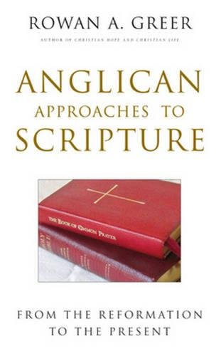 9780824523688: Anglican Approaches to Scripture: From the Reformation to the Present
