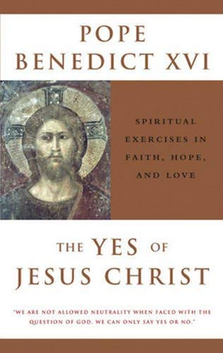 9780824523749: The Yes of Jesus Christ: Spiritual Exercises in Faith, Hope, and Love