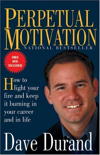 9780824523862: Perpetual Motivation: How to Light Your Fire and Keep It Burning in Your Career and in Life