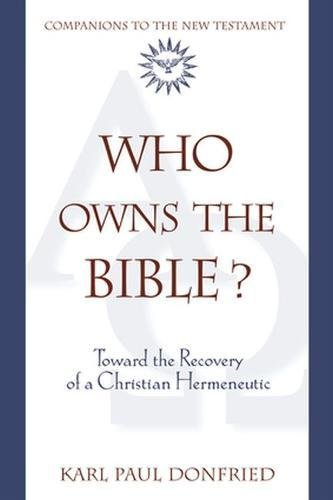9780824523909: Who Owns the Bible?: Toward the Recovery of a Christian Hermeneutic (Companions to the New Testament)