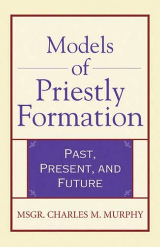 9780824524029: Models of Priestly Formation: Past, Present, and Future (Crossroad Faith & Formation Book)