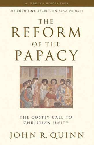 9780824524043: The Reform of the Papacy: The Costly Call to Christian Unity (Ut Unim Sint)