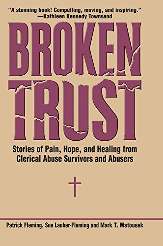 9780824524104: Broken Trust: Stories of Pain, Hope, and Healing from Clerical Abuse Survivors and Abusers