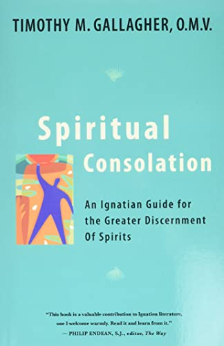 9780824524296: Spiritual Consolation: An Ignatian Guide for Greater Discernment of Spirits