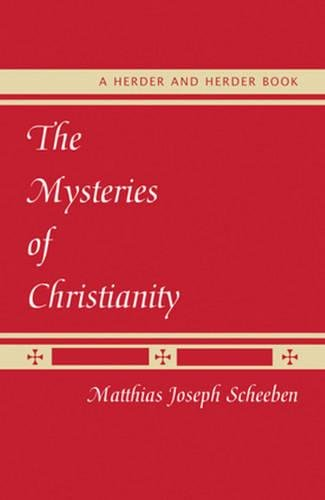 9780824524302: The Mysteries of Christianity