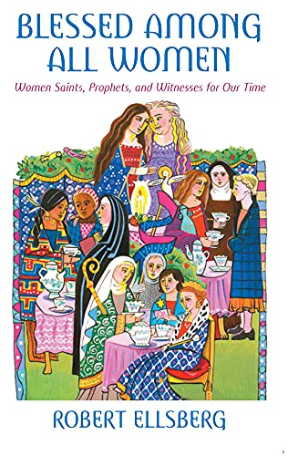 9780824524395: Blessed Among All Women: Women Saints, Prophets, and Witnesses for Our Time