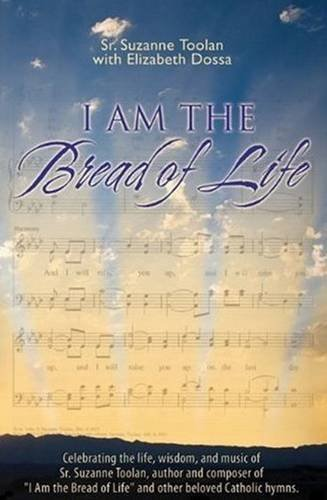 I Am the Bread of Life: Suzanne Toolan, Elizabeth Dossa