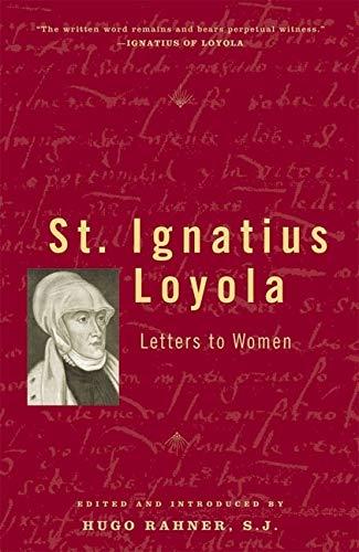 9780824524753: St. Ignatius Loyola: Letters to Women