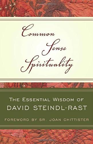 9780824524791: Common Sense Spirituality: The Essential Wisdom of David Steindl-Rast (Crossroad Book)