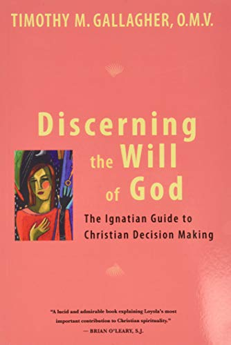 9780824524890: Discerning the Will of God: An Ignatian Guide to Christian Decision Making