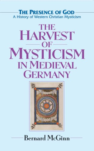 9780824524906: The Harvest of Mysticism in Medieval Germany (The Presence of God)