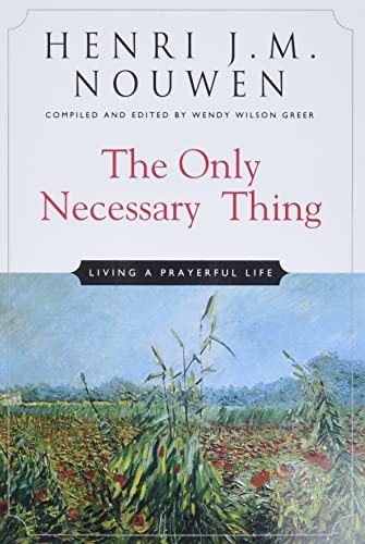 9780824524937: The Only Necessary Thing: Living a Prayerful Life