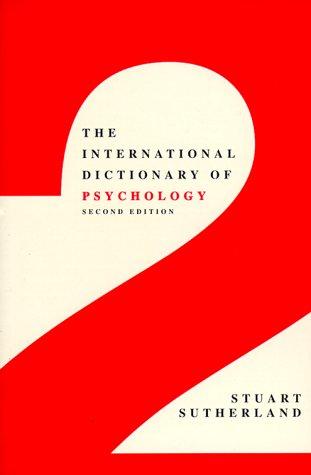 The International Dictionary of Psychology Revised Edition: Stuart Sutherland