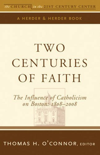 9780824525316: Two Centuries of Faith: The Influence of Catholicism on Boston: 1808–2008 (The Church in the 21st Century)