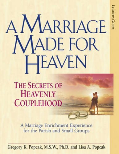 A Marriage Made for Heaven: The Secrets of Heavenly Couplehood [With DVD]: Popcak, Gregory K.