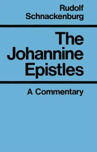 9780824525361: The Johannine Epistles: A Commentary