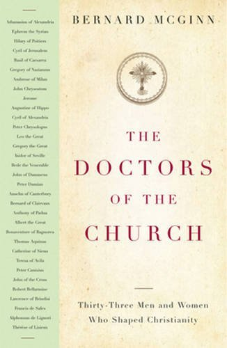 The Doctors of the Church: Thirty-Three Men and Women Who Shaped Christianity (Herder & Herder ...