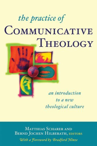 The Practice of Communicative Theology: An Introduction to a New Theological Culture: Matthias ...