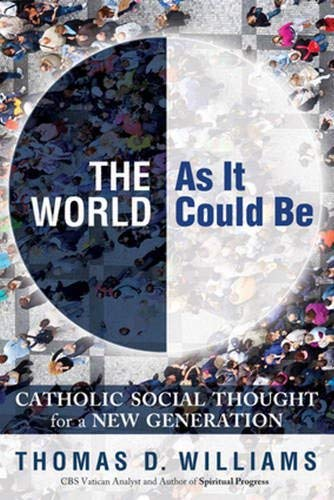 9780824526665: The World As It Could Be: Catholic Social Thought for a New Generation