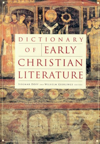 Dictionary of Early Christian Literature (Paperback): Siegmar Döpp