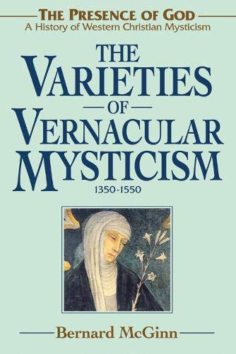 9780824599010: The Varieties of Vernacular Mysticism: 1350–1550 (The Presence of God)