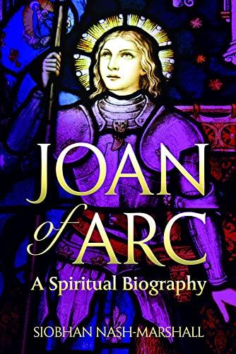 9780824599058: Joan of Arc: A Spiritual Biography (Lives & Legacies)