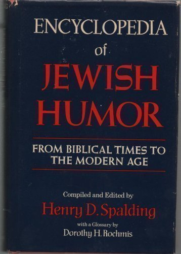 9780824600600: Encyclopedia of Jewish Humor: From Biblical Times to the Modern Age
