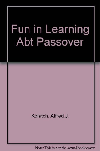 Fun in Learning Abt Passover (0824601335) by Alfred J. Kolatch