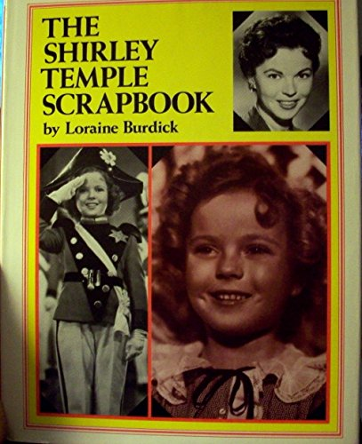 SHIRLEY TEMPLE SCRAPBOOK (SIGNED BY SHIRLEY TEMPLE BLACK): Burdick, Loraine Shirley Temple
