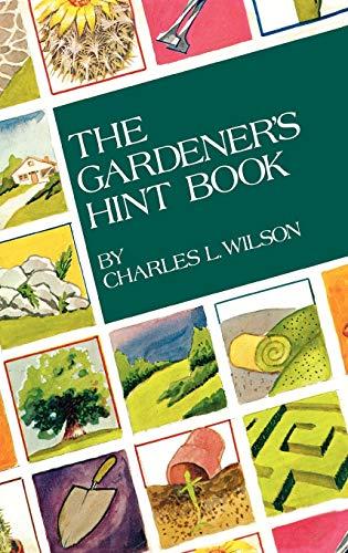 The Gardener's Hint Book: Charles L. Wilson