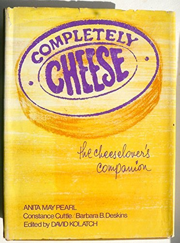 9780824602208: Completely Cheese: The Cheeselover's Companion
