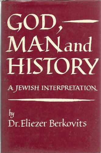 9780824602390: God, Man and History: A Jewish Interpretation