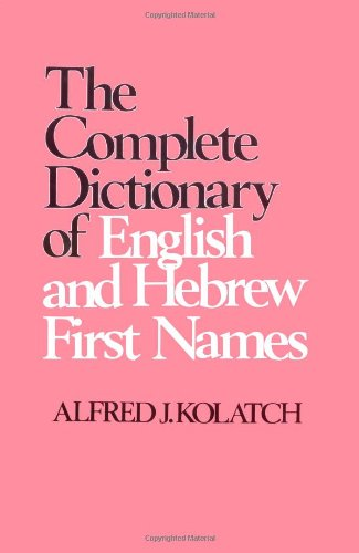 9780824602956: The Complete Dictionary of English and Hebrew First Names
