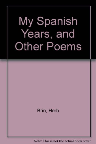 My Spanish Years and Other Poems: Brin, Herb