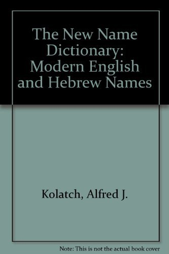 9780824603311: The New Name Dictionary: Modern English and Hebrew Names