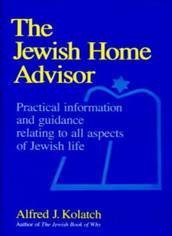 The Jewish Home Advisor (0824603443) by Alfred J. Kolatch