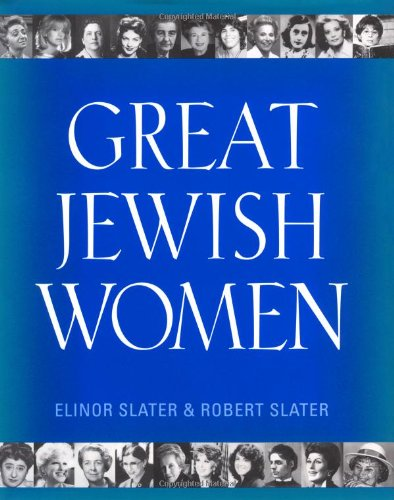 Great Jewish Women: Slater, Elinor and Robert Slater