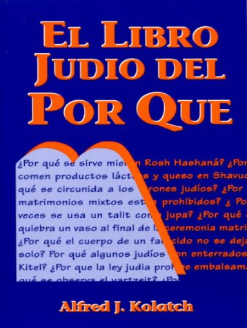 El Libro Judio Del Por Qué (Spanish Edition) (0824603753) by Alfred J. Kolatch