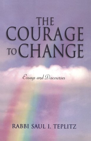 9780824604189: The Courage to Change: Essays and Discourses