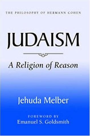 9780824604509: Judaism: A Religion of Reason