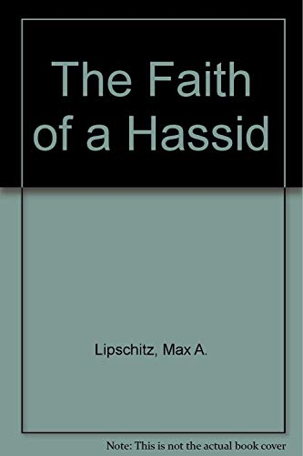 9780824604516: The Faith of a Hassid