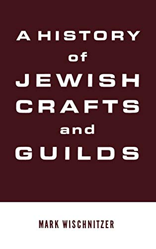 9780824604745: A History of Jewish Crafts and Guilds